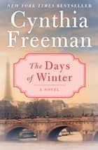 The Days of Winter ebook by Cynthia Freeman