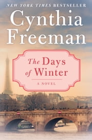 The Days of Winter - A Novel ebook by Cynthia Freeman