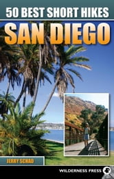 50 Best Short Hikes San Diego ebook by Jerry Schad