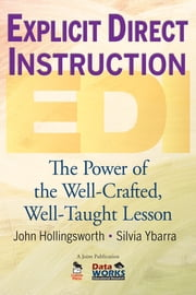 Explicit Direct Instruction (EDI) - The Power of the Well-Crafted, Well-Taught Lesson ebook by John R. Hollingsworth,Silvia E. Ybarra