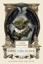 William Shakespeare's The Empire Striketh Back ebook by Ian Doescher