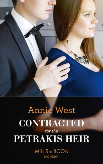 Contracted For The Petrakis Heir (Mills & Boon Modern) (One Night With Consequences, Book 39) eBook by Annie West