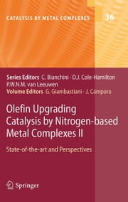 Olefin Upgrading Catalysis by Nitrogen-based Metal Complexes II - State of the art and Perspectives ebook by Giuliano GIAMBASTIANI,Juan CAMPORA
