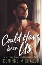 Could Have Been Us ebook by Corinne Michaels