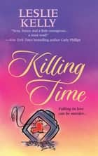 Killing Time ebook by Leslie Kelly