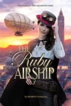 The Ruby Airship ebook by Sharon Gosling