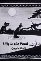 Stiff in the Pond ebook by Gayle Hall