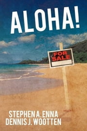 Aloha! ebook by Stephen A. Enna & Dennis J. Wootten