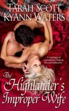The Highlander's Improper Wife ebook by Tarah Scott, KyAnn Waters