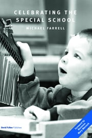 Celebrating the Special School ebook by Michael Farrell