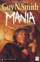 Mania ebook by Guy N Smith