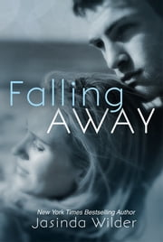 Falling Away ebook by Jasinda Wilder