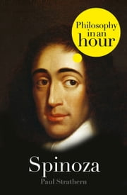 Spinoza: Philosophy in an Hour ebook by Paul Strathern