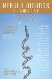 Nebula Awards Showcase 2012 ebook by James Patrick Kelly