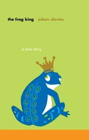 The Frog King ebook by Adam Davies