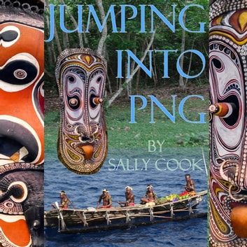 Jumping Into PNG audiobook by Sally Cook