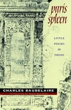 Paris Spleen - little poems in prose ebook by Charles Baudelaire, Keith Waldrop