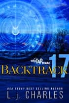 Backtrack 17 - The TaP Team ebook by L.j. Charles