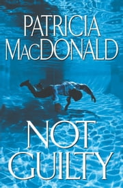 Not Guilty ebook by Patricia MacDonald