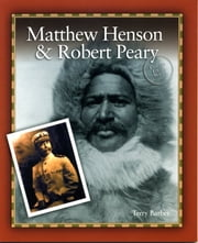 Matthew Henson & Robert Peary ebook by Terry Barber
