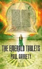 The Emerald Tablets ebook by Paul Garrety