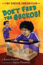 Don't Feed the Geckos! ebook by Karen English, Laura Freeman