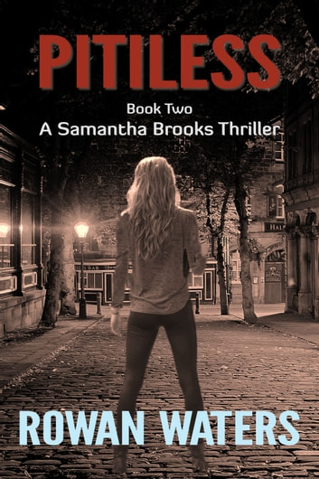 Pitiless - One priceless fossil. Two savage murders. Can Samantha unravel the ruthless conspiracy before the killer strikes closer to home? ebook by Rowan Waters