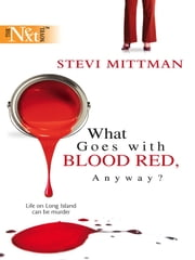 What Goes with Blood Red, Anyway? ebook by Stevi Mittman