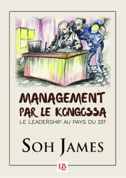 Management par le Kongossa eBook by James Soh