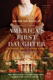 America's First Daughter - A Novel ebook by Stephanie Dray,Laura Kamoie