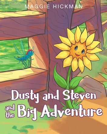 Dusty and Steven and The Big Adventure ebook by Maggie Hickman