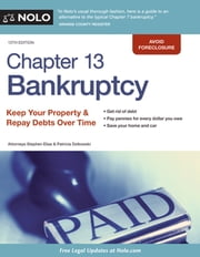 Chapter 13 Bankruptcy - Keep Your Property & Repay Debts Over Time ebook by Stephen Elias,Patricia Dzikowski