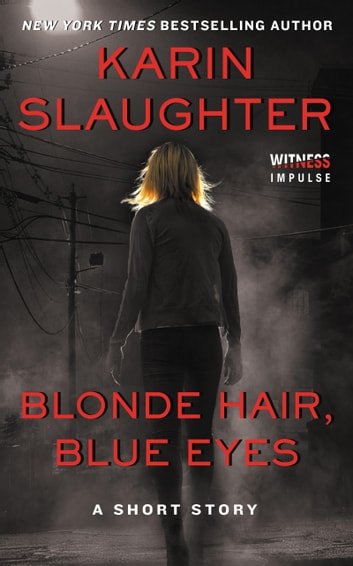 Blonde Hair, Blue Eyes ebook by Karin Slaughter