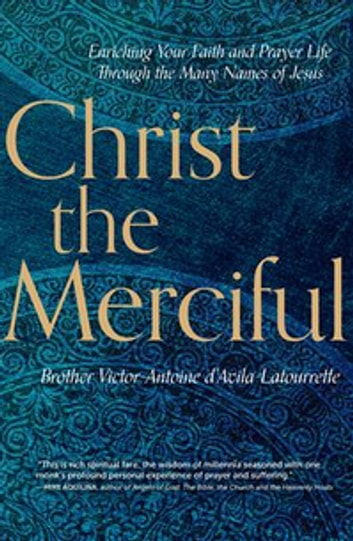 Christ the merciful ebook by brother victor antoine davila christ the merciful enriching your faith and prayer life through the many names of jesus fandeluxe Images