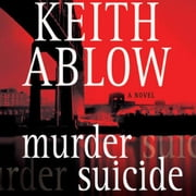 Murder Suicide - A Novel audiobook by Keith Russell Ablow, MD