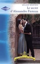 Le secret d'Alessandro Fierezza (Harlequin Azur) ebook by Melanie Milburne