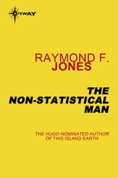 The Non-Statistical Man ebook by Raymond F. Jones