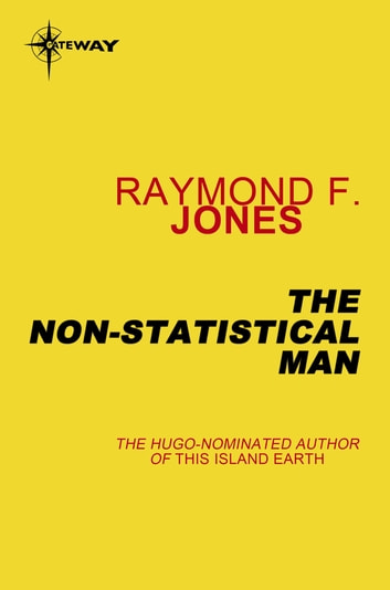 The Non-Statistical Man ekitaplar by Raymond F. Jones