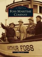 Foss Maritime Company ebook by Michael Stork