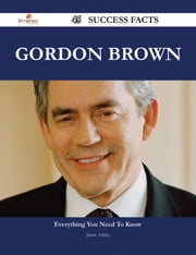 Gordon Brown 45 Success Facts - Everything you need to know about Gordon Brown ebook by Jason Ashley