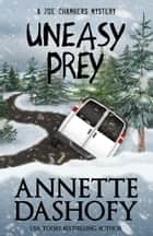 UNEASY PREY ebook by Annette Dashofy