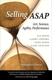 Selling ASAP - Art, Science, Agility, Performance ebook by Eli Jones, Larry Chonko, Fern Jones,...