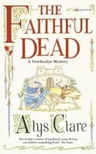Faithful Dead eBook by Alys Clare