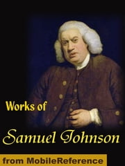 Works Of Samuel Johnson: Rasselas, Prince Of Abyssinia, A Grammar Of The English Tongue, Preface To Shakespeare, Lives Of The English Poets And More (Mobi Collected Works) ebook by Samuel Johnson