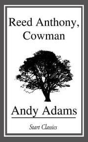 Reed Anthony, Cowman ebook by Andy Adams