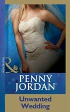 Unwanted Wedding (Mills & Boon Modern) ebook by Penny Jordan