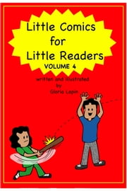 Little Comics for Little Readers Volume 4 ebook by Gloria Lapin