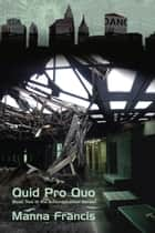 Quid Pro Quo ebook by Francis, Manna