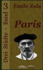 Paris - Drei Städte - Band 3 ebook by Émile Zola