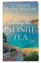 Along the Infinite Sea ebook by